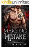 Make No Mistake (Iron Heretics Prequels Book 2)