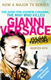 Vulgar Favours: NOW A MAJOR BBC TV SERIES about the Hunt for Andrew Cunanan, The Man Who Killed Gianni Versace