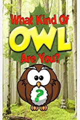 What Kind Of OWL Are You? (Who Do You Choose To Be? Book 2) Kindle Edition