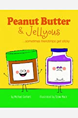 Peanut Butter & Jellyous: ...sometimes friendships get sticky (Books for Nourishing Friendships) Hardcover