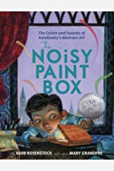 The Noisy Paint Box: The Colors and Sounds of Kandinsky's Abstract Art Kindle Edition