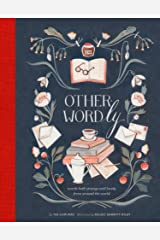 Other-Wordly: words both strange and lovely from around the world Kindle Edition