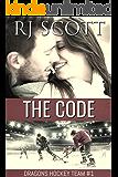 The Code (Ice Dragons Hockey Book 1)