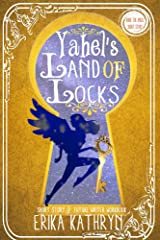 Audie the Angel: Yahel's Land of Locks: SHORT STORY (The Angel Archives Book 9) Kindle Edition