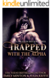 Trapped With the Alpha (Balfour Shifters Book 1)