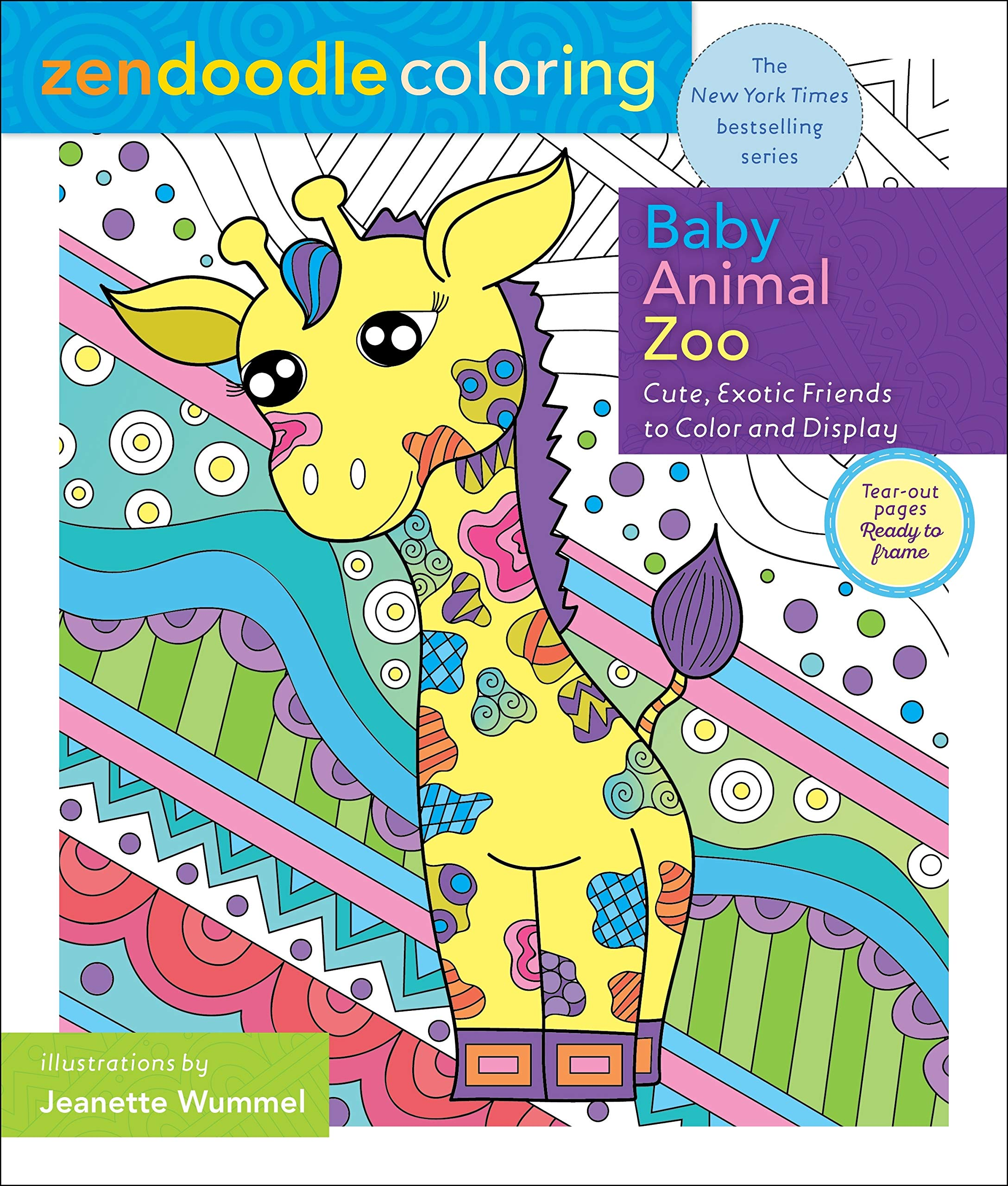 Amazon Com Zendoodle Coloring Baby Zoo Animals Cute Exotic Friends To Color And Display 9781250202413 Wummel Jeanette Books
