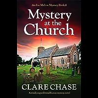 Mystery at the Church: A totally unputdownable cozy mystery novel (An Eve Mallow Mystery Book 6)