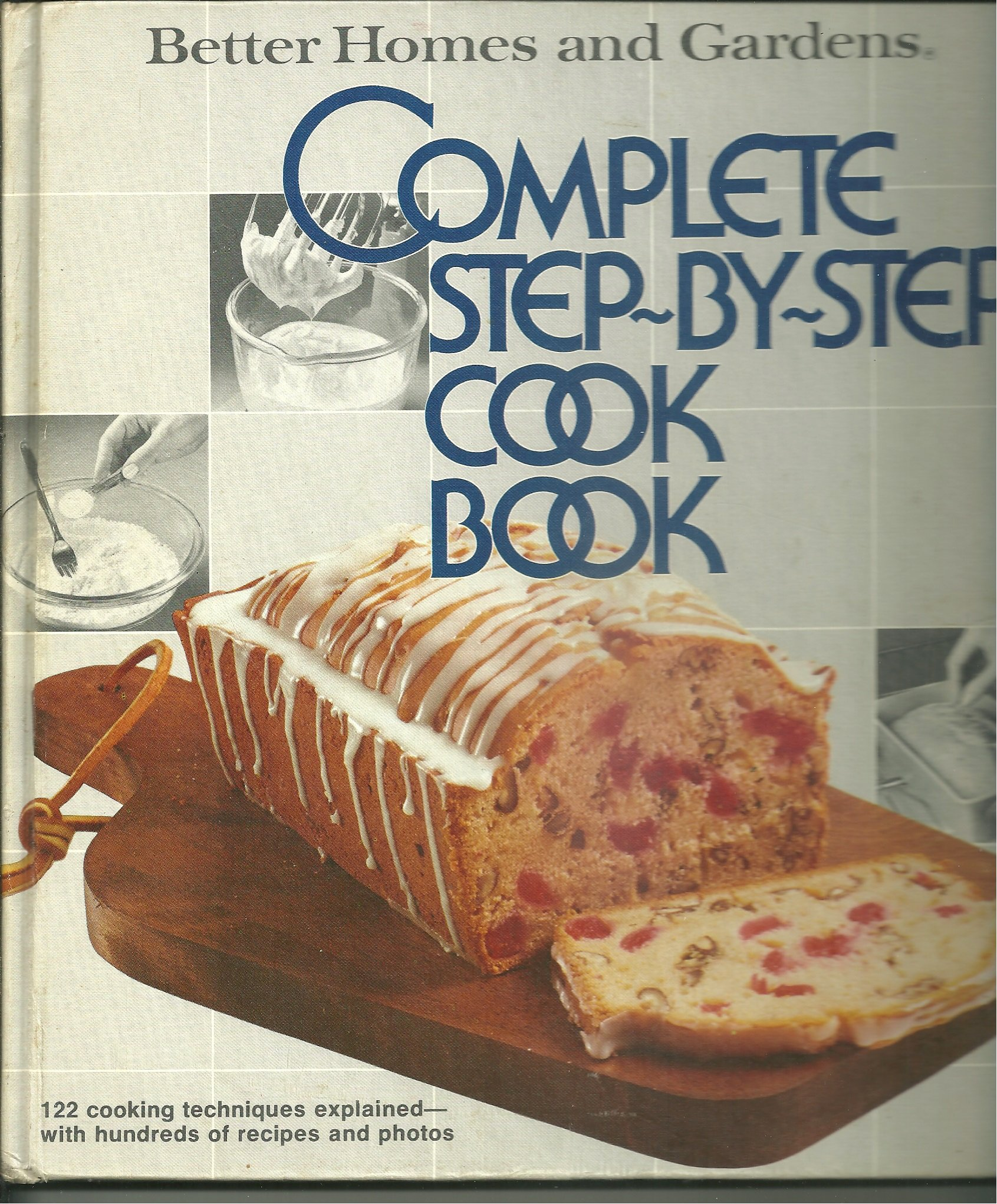 Better Homes And Gardens Complete Step By Step Cookbook Better