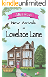 New Arrivals on Lovelace Lane: An uplifting romantic comedy about life, love and family (Lovelace Lane Book 5)
