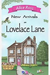 New Arrivals on Lovelace Lane: An uplifting romantic comedy about life, love and family (Lovelace Lane, Book 5)