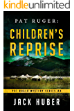"""Pat Ruger: Children""""s Reprise (Pat Ruger Mystery Series Book 4)"""