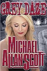 Grey Daze: A Lance Underphal Murder Mystery Thriller (A Lance Underphal Mystery Book 3) Kindle Edition