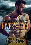 Standing at the River's Edge: Volume One (Fire Devil Book 0)