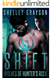 Shift (Wolves of Hunter's Rock Book 1)