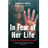 In Fear of Her Life: The True Story of a Violent Marriage