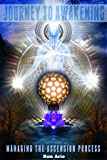 Journey To Awakening: Managing The Ascension Process