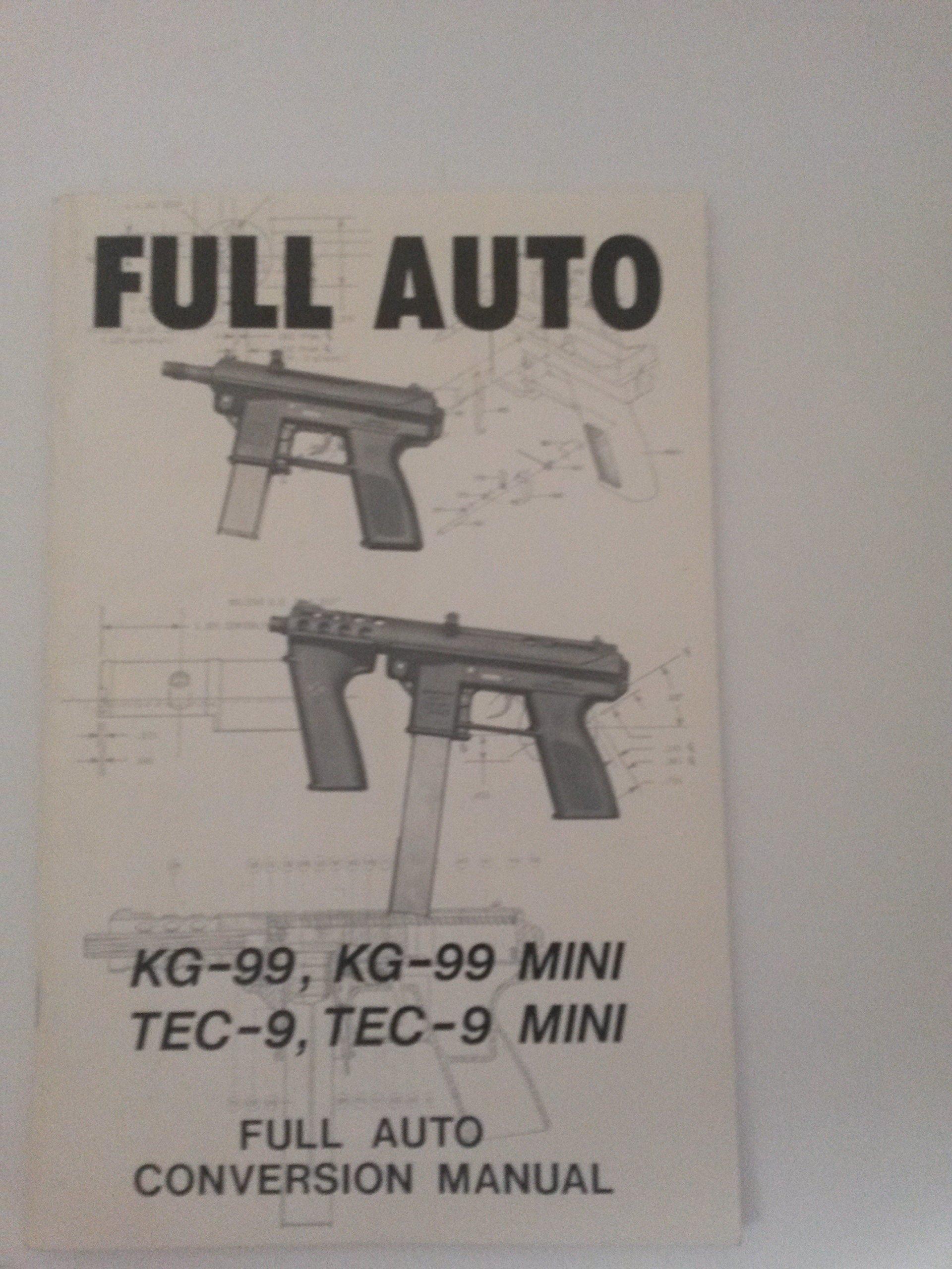 full auto kg 99 kg 99 mini tec 9 tec 9 mini full auto conversion rh amazon com tec 9 owner's manual Intratec 9Mm