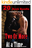 Two Or More At a Time…  20 Book Bundle of Multiple Lover Romances