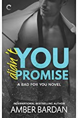 Didn't You Promise: A Bad Boy Billionaire Romance (A Bad for You Novel Book 2) Kindle Edition