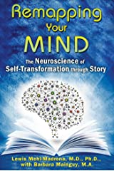 Remapping Your Mind: The Neuroscience of Self-Transformation through Story Paperback