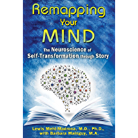 Remapping Your Mind: The Neuroscience of Self-Transformation through Story (English Edition)