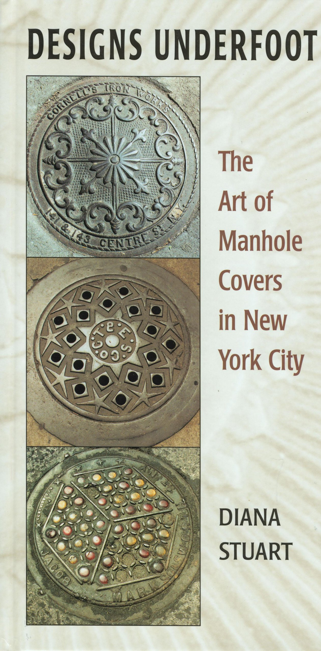 Download Designs Underfoot: The Art of Manhole Covers in New York City PDF
