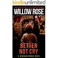 Better Not Cry (Rebekka Franck Book 8)