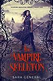 The Vampire Skeleton (The Vampire Skeleton Series Book 1)