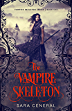 The Vampire Skeleton (The Vampire Skeleton Series Book 1)