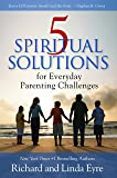 5 Spiritual Solutions for Everyday Parenting Challenges