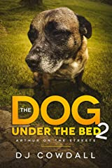 The Dog Under The Bed 2: Arthur On The Streets (English Edition) eBook Kindle