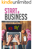 How to Start a Business: How to Work from Home Making Money Selling on eBay