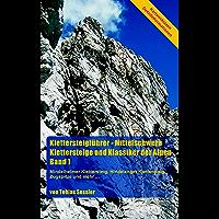 Klettersteigführer - Mittelschwere Klettersteige und Klassiker der Alpen, Band 1: Mindelheimer Klettersteig, Hindelanger Klettersteig, Zugspitze und mehr... (German Edition)
