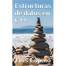 Estructuras de datos en C++ (Spanish Edition) Jun 4, 2017