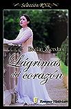 Lágrimas del corazón (Selección RNR) (Spanish Edition)
