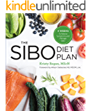 The SIBO Diet Plan: Four Weeks to Relieve Symptoms and Manage SIBO