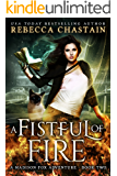 A Fistful of Fire: An Urban Fantasy Novel (A Madison Fox Adventure Book 2)