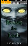 Beneath The Loch: A Novella: A Dark Lesbian Romance