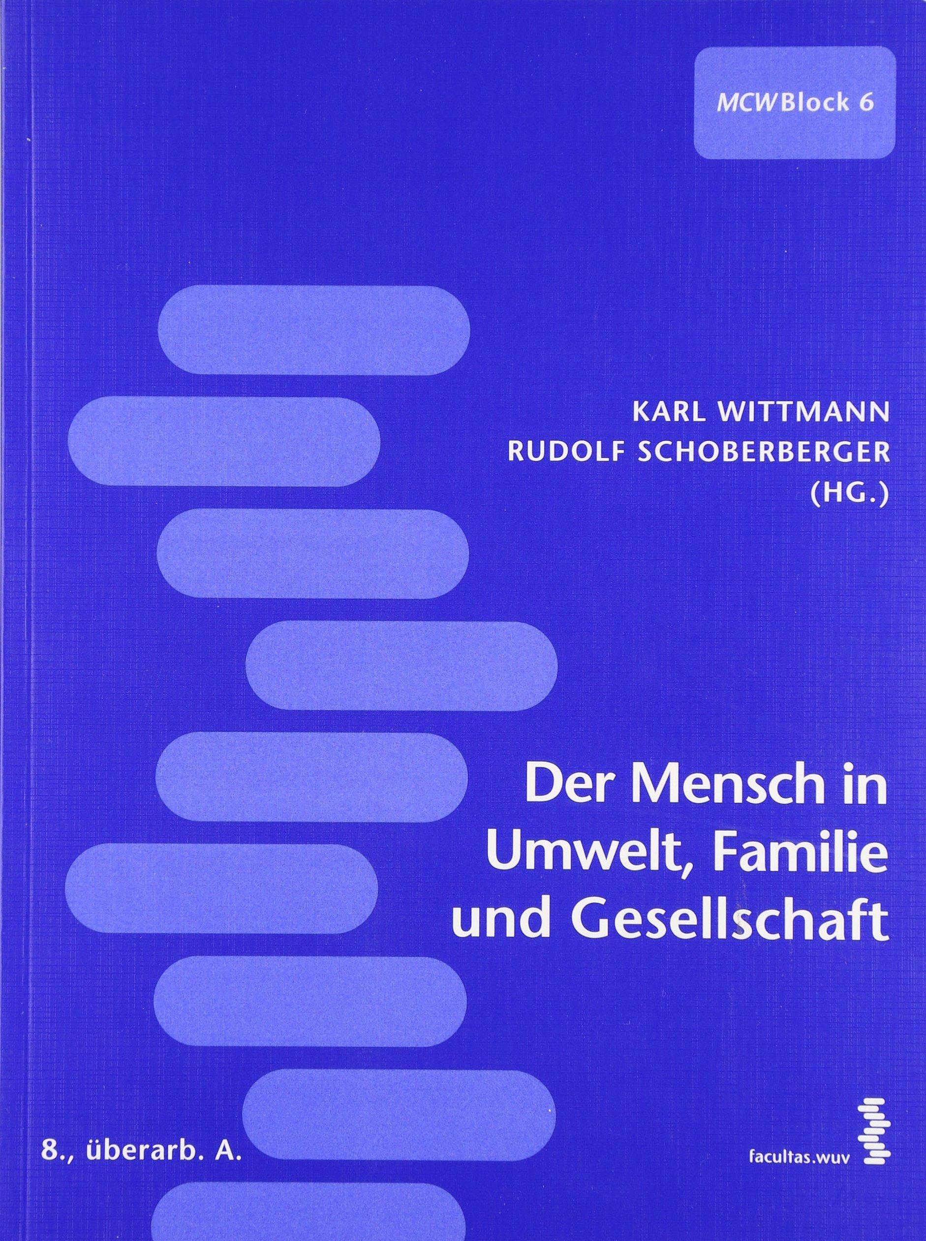 Der Mensch In Umwelt Familie Und Gesellschaft  Ein Lehr  Und Arbeitsbuch Für Den Ersten Studienabschnitt Medizin