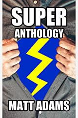Super Anthology: 20 Tales of Superheroes and Supervillains Kindle Edition