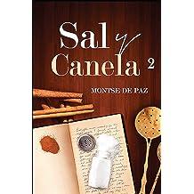 Sal y Canela 2 (Spanish Edition) Jul 2, 2018