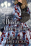 A Holiday Code for Love (The Code Breakers Regency Romantic Suspense Series Book 7)