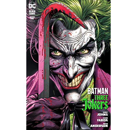 Amazon Com Batman Three Jokers 2020 1 Ebook Johns Geoff Fabok Jason Anderson Brad Fabok Jason Fabok Jason Anderson Brad Kindle Store