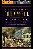 Waterloo: A história de quatro dias, três exércitos e três batalhas. O confronto que deteve Napoleão
