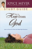 How to Hear from God Study Guide: Learn to Know His Voice and Make Right Decisions (Meyer, Joyce) (English Edition)