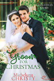 A Groom for Christmas (formerly known as A Christmas to Remember)