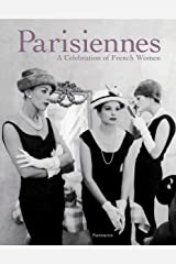 Parisiennes: A Celebration of French Women Hardcover