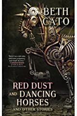Red Dust and Dancing Horses and Other Stories Kindle Edition