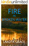Fire in Broken Water: A small town police procedural set in the American Southwest (The Pegasus Quincy Mystery Series Book 3)
