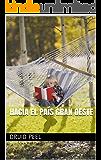 Hacia el país Gran Oeste (Spanish Edition)